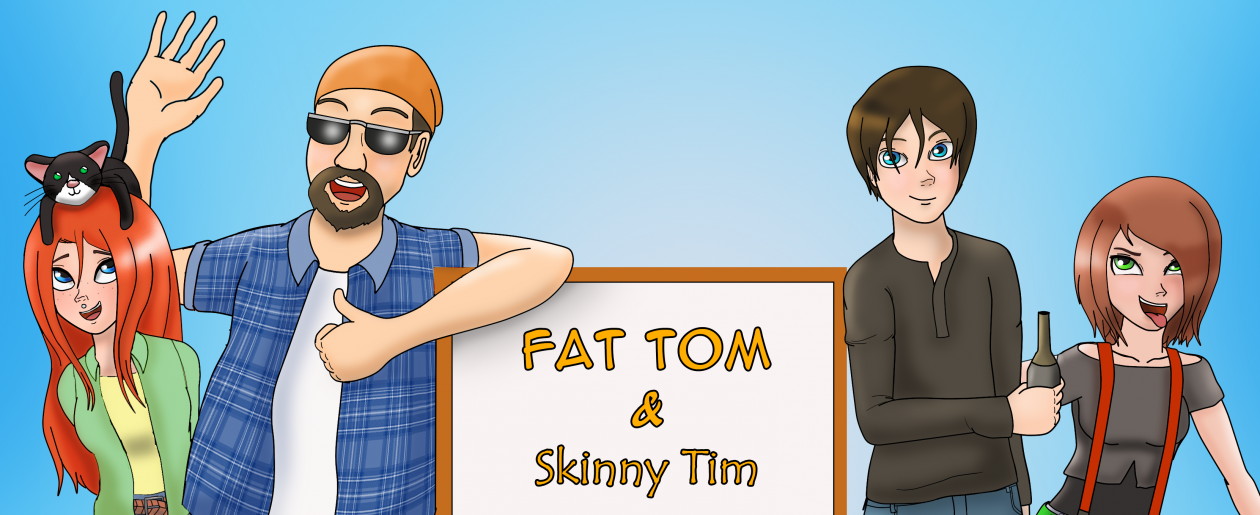 Fat Tom and Skinny TIm